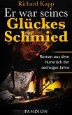 Er war seines Glückes Schmied: Roman aus dem Hunsrück der sechziger Jahre (eBook, ePUB)