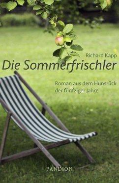 Die Sommerfrischler: Roman aus dem Hunsruck der funfziger Jahre