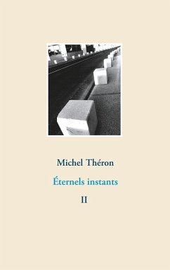 Éternels instants (eBook, ePUB)