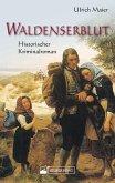 Waldenserblut. Historischer Kriminalroman (eBook, ePUB)