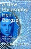 A New Philosophy: Henri Bergson (eBook, PDF)
