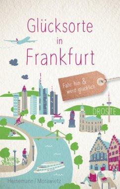 Glücksorte in Frankfurt - Heinemann, Hartmut; Morawietz, Sonja