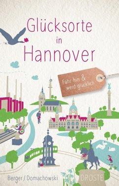 Glücksorte in Hannover - Berger, Daniel; Domachowski, Alexa