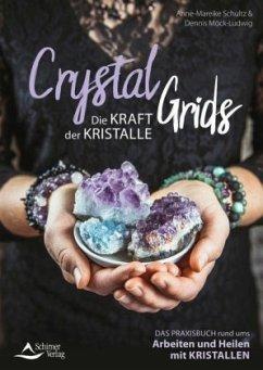 Crystal Grids - Die Kraft der Kristalle - Schultz, Anne-Mareike; Möck-Ludwig, Dennis
