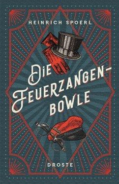Die Feuerzangenbowle - Spoerl, Heinrich
