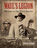 Waul's Legion: History of the Texas Legion (eBook, ePUB)