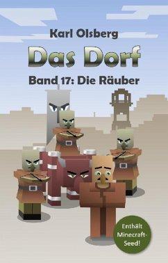 Das Dorf Band 17: Die Räuber (eBook, ePUB) - Olsberg, Karl