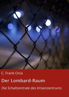 Der Lombard-Raum (eBook, ePUB) - Onia, C. Frank