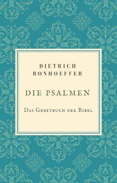 Die Psalmen (eBook, ePUB) - Bonhoeffer, Dietrich