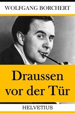 Draussen vor der Tür (eBook, ePUB) - Borchert, Wolfgang