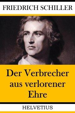 Der Verbrecher aus verlorener Ehre (eBook, ePUB) - Schiller, Friedrich