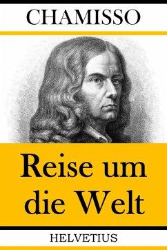 Reise um die Welt (eBook, ePUB) - Chamisso, Adelbert Von