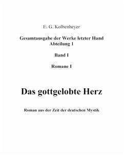 Das gottgelobte Herz (eBook, ePUB) - Kolbenheyer, Erwin Guido