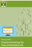Praxismarketing für Gesundheitsberufe (eBook, ePUB)