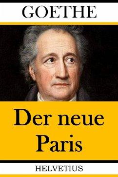 Der neue Paris (eBook, ePUB) - Goethe, Johann Wolfgang von