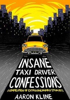 Insane Taxi Driver Confessions (eBook, ePUB) - Kline, Aaron