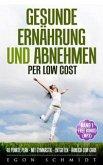 low cost Food ! - werde schlank & gesund mit wenig Geld (es geht) (eBook, ePUB)