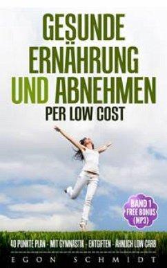 low cost Food ! - werde schlank & gesund mit wenig Geld (es geht) (eBook, ePUB) - Schmidt, Egon