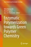 Enzymatic Polymerization towards Green Polymer Chemistry (eBook, PDF)