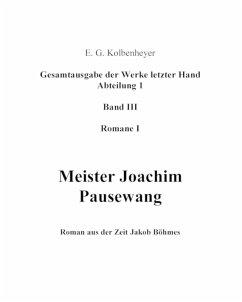 Meister Joachim Pausewang (eBook, ePUB) - Kolbenheyer, Erwin Guido