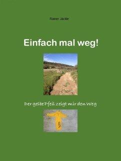 Einfach mal weg! (eBook, ePUB) - Jäckle, Rainer