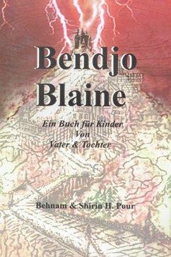 Bendjo Blaine (eBook, ePUB) - B. Parastoo, Behnam