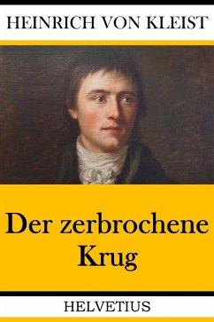 Der zerbrochene Krug (eBook, ePUB) - von Kleist, Heinrich