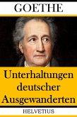 Unterhaltungen deutscher Ausgewanderten (eBook, ePUB)