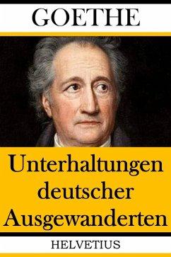Unterhaltungen deutscher Ausgewanderten (eBook, ePUB) - Goethe, Johann Wolfgang von