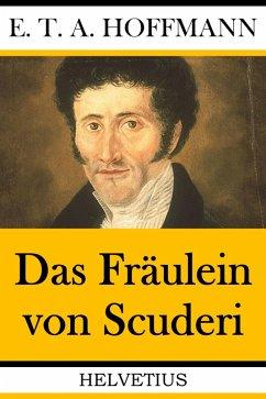 Das Fräulein von Scuderi (eBook, ePUB) - Hoffmann, E. T. A.