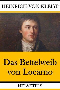 Das Bettelweib von Locarno (eBook, ePUB) - Kleist, Heinrich Von