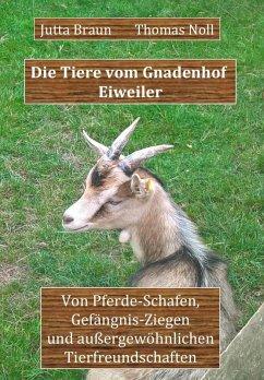 Die Tiere vom Gnadenhof Eiweiler (eBook, ePUB) - Braun, Jutta; Noll, Thomas