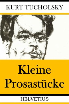 Kleine Prosastücke (eBook, ePUB) - Tucholsky, Kurt