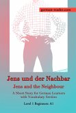German Reader, Level 1 Beginners (A1): Jens und der Nachbar (eBook, ePUB)