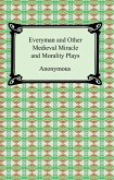 Everyman and Other Medieval Miracle and Morality Plays (eBook, ePUB)