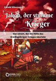 Jakob, der stumme Krieger (eBook, ePUB)