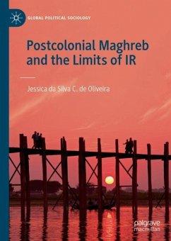 Postcolonial Maghreb and the Limits of IR - Oliveira, Jessica da Silva C. de
