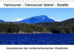Vancouver - Vancouver Island - Seattle (Wandkalender 2020 DIN A4 quer)