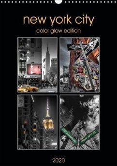 New York City - Color Glow Edition (Wandkalender 2020 DIN A3 hoch)