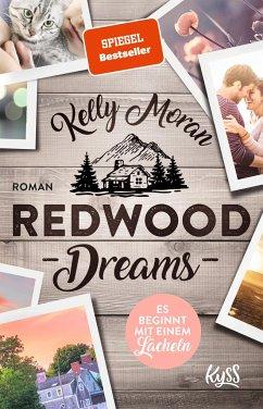 Redwood Dreams - Es beginnt mit einem Lächeln / Redwood Bd.4 - Moran, Kelly
