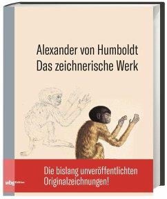 Das zeichnerische Werk - Humboldt, Alexander von