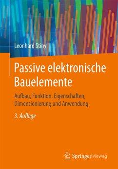 Passive elektronische Bauelemente (eBook, PDF) - Stiny, Leonhard