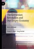 The Keynesian Revolution and Our Empty Economy (eBook, PDF)