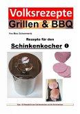 Volksrezepte Grillen & BBQ - Rezepte für den Schinkenkocher 1 (eBook, ePUB)