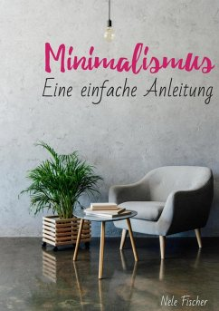 Minimalismus (eBook, ePUB) - Fischer, Nele