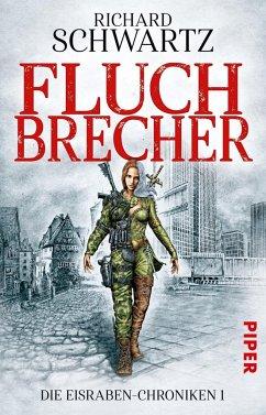Fluchbrecher / Die Eisraben-Chroniken Bd.1 - Schwartz, Richard