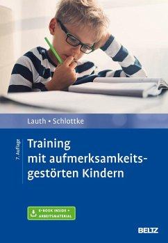 Training mit aufmerksamkeitsgestörten Kindern - Lauth, Gerhard W.; Schlottke, Peter F.