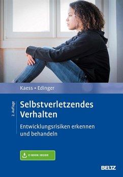 Selbstverletzendes Verhalten - Kaess, Michael;Edinger, Alexandra