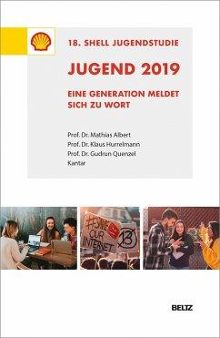 Jugend 2019 - 18. Shell Jugendstudie - Albert, Mathias; Hurrelmann, Klaus; Quenzel, Gudrun; Schneekloth, Ulrich; Leven, Ingo; Utzmann, Hilde; Wolfert, Sabine