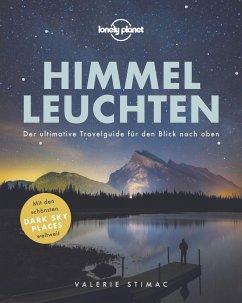 Lonely Planet Himmelleuchten - Stimac, Valerie